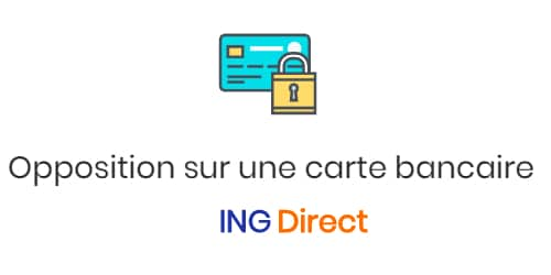faire opposition à sa carte bancaire ING Direct